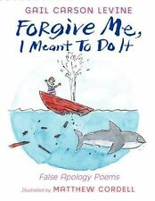 Forgive Me, I Meant to Do It: False Apology Poems-ExLibrary