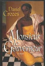 Monsieur le gouverneur.Daniel CROZES. France loisirs C009