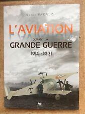 L'AVIATION DURANT LA GRANDE GUERRE 1914 - 1918 AERONAUTIQUE GUERRE