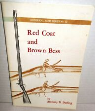 BOOK Red Coat and Brown Bess by Anthony Darling Museum Restoration Service 1970