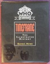 Doctor Who Timeframe Illustrated history Hardback. David J. Howe 1993.