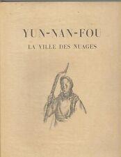 Yun Nan Fou. La ville des Nuages. Por Renée Jullien-Hellet
