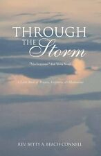 """THROUGH THE STORM """"Medications"""" for Your Soul by Rev B A Beach-Conell NEW COPY"""