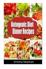 Ketogenic Diet Dinner Recipes: 125 Quick, Easy Low Carb, Keto Meals Paperback