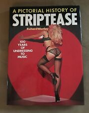 A PICTORIAL HISTORY OF STRIPTEASE BY RICHARD WORTLEY 1976 HARDCOVER W/DUSTJACKET