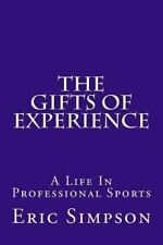 The Gifts of Experience : A Life in Professional Sports by Eric Simpson...