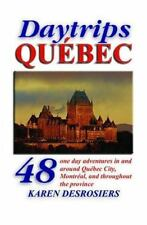 Daytrips Québec: 48 One Day Adventures in and Around Quebec City,-ExLibrary