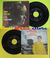 LP 45 7'' JIMMY FONTANA O te o nessuna Ma che ci faccio italy RCA no cd mc dvd *