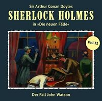 SHERLOCK HOLMES - DER FALL JOHN WATSON (NEWE FÄLLE 32)    CD NEW