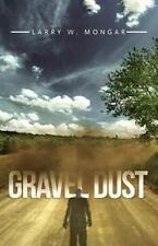 GRAVEL DUST by Mongar, Larry W., Good Book