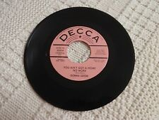 DONNA ODOM  YOU AIN'T GOT A HOME NO MORE/JUST ABOUT TO BREAK DOWN AND TELL DECCA