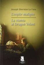 L'ospite malignoLa stanza al Dragon Volant