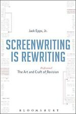 Screenwriting is Rewriting: The Art and Craft of Professional Revision by Jr., J