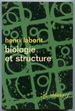 BIOLOGIE ET STRUCTURE / Henri Laborit / Gallimard poche 1968