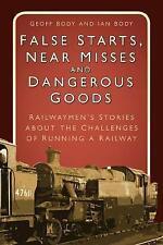 False Starts, Near Misses and Dangerous Goods: Railwaymen's Stories about the Ch