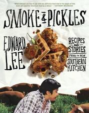 Smoke and Pickles: Recipes and Stories from a New Southern Kitchen, Lee, Edward
