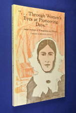 THROUGH WOMEN'S EYES AT PIONEERING DAYS Brenda Leitch WOMEN WANGARATTA History