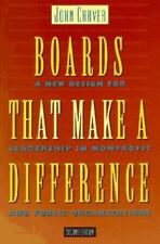 Boards That Make a Difference: A New Design for Leadership in Nonprofit and Publ