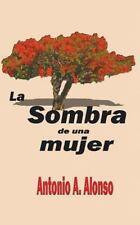 La Sombra de una Mujer by Antonio Alonso (2014, Paperback)