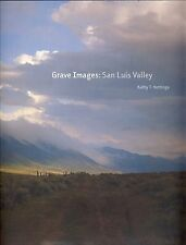 Grave Images : San Luis Valley by Kathy T. Hettinga Hardcover, First Edition