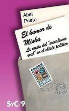 El Humor de Misha : La Crisis del Socialismo Real en el Chiste Polmtico by...