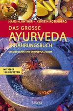 Das große Ayurveda-Ernährungsbuch: Gesund leben und genussvoll essen. Mit über 1