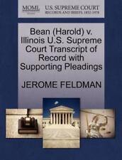 Bean (harold) V. Illinois U.S. Supreme Court Transcript Of Record With Suppor...