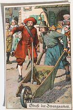 2789 AK Strafe der Zwangsarbeit Mittelalter Steindruck um 1905