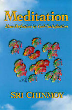 NEW Meditation: Man Perfection in God Satisfaction by Sri Chinmoy