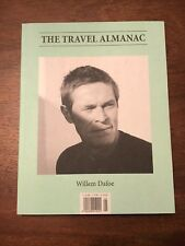The Travel Almanac Issue 5 WILLEM DAFOE, Spring / Summer 2013