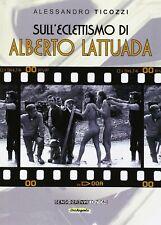 9788867931149 Sull'eclettismo di Alberto Lattuada - Alessandro Ticozzi