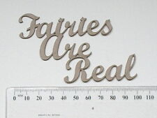 CHIPBOARD - FAIRIES ARE REAL - CRAFTY ORIGINALS