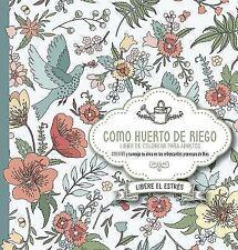 Como Huerto de Riego : Coloree y Sumerja Su Alma en Las Refrescantes Promesas...