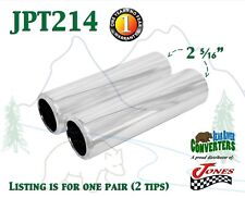 "JPT214 PAIR 2.25"" Chrome Pencil Exhaust Tips 2 1/4"" Inlet 2 1/2"" Outlet 9"" Long"