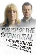 In Search of the Supernatural, Yvette Fielding, Ciaran O'Keeffe | Paperback Book