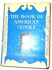 BOOK OF AMERICAN CLOCKS ILLUSTRATED by Brooks Palmer 1950 #RB229 clockmakers