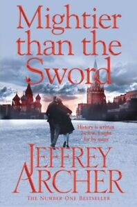 The Clifton chronicles: Mightier than the sword by Jeffrey Archer (Paperback)
