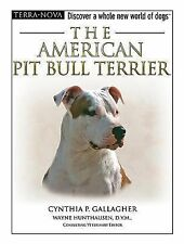 The American Pit Bull Terrier (Terra-Nova) Gallagher, Cynthia P. Hardcover Used