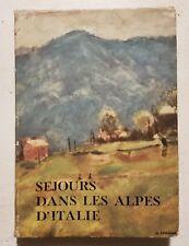GUIDA TURISTICA - ALPI - SEJOURS DANS LES ALPES D'ITALIE - IN FRANCESE-1954