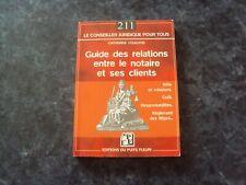 Guide Des Relations Entre Le Notaire Et Ses Clients ; Role, Cout, Reglement...