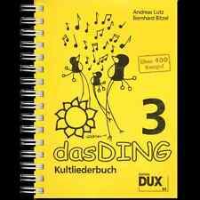 DAS DING Bd.3,Kultliederbuch,Wieder über 400 Top-Songs sofort zum Mitspielen