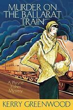 "NEW ""Phryne Fisher Mysteries: Murder on Ballarat Train,"" Kerry Greenwood, 2007"