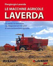 Le Macchine Agricole Laverda nuova edizione, mietitrebbie, trattori