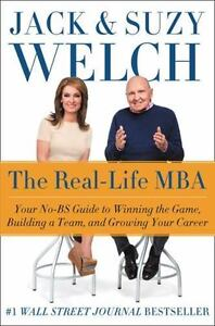 The Real-Life MBA : Your No-BS Guide to Winning the Game, Building a Team, and G