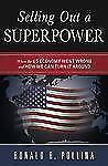 Selling Out a Superpower: Where the U.S. Economy Went Wrong and How We Can Turn