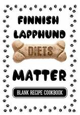 Finnish Lapphund Diets Matter : Home Cooking Dog, Blank Recipe Cookbook, 7 X.