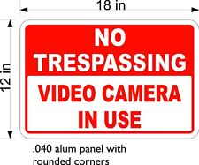 "12"" x 18"" .040 THICKNESS ALUM SIGN FREE SHIPPING NO TRESPASSING VIDEO CAMERA"