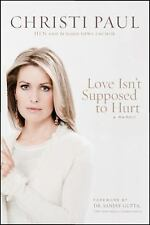 Love Isn't Supposed to Hurt by Christi Paul (2013, Paperback)