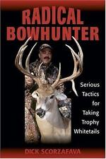 Stackpole Books - Radical Bowhunter by Dick Scorzafava