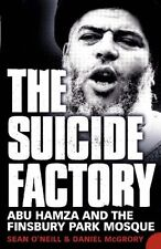 The Suicide Factory: Abu Hamza and the Finsbury Park Mosque By Sean O'Neill, Da